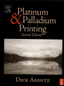 Platinum & Palladium Printing, Second Edition